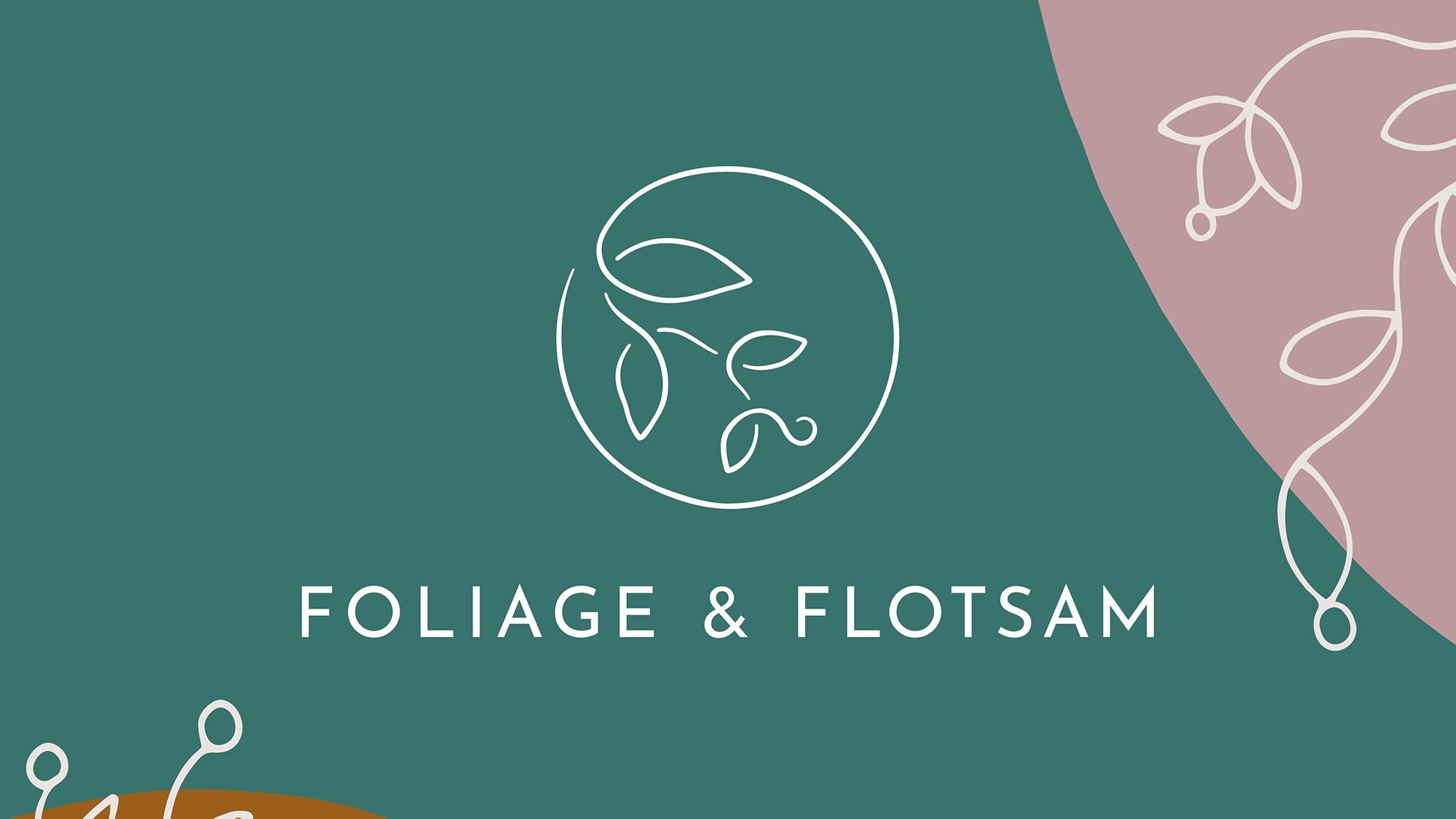 Foliage and Flotsam